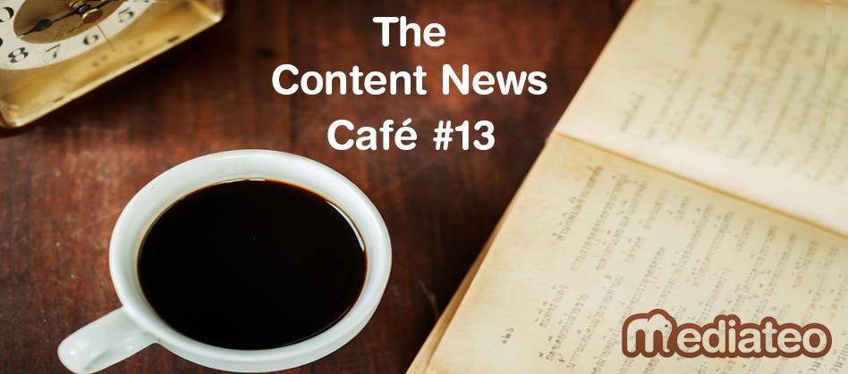 The Content News Café #13