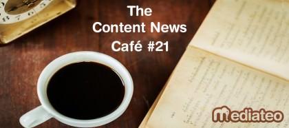 The Content News Café #21