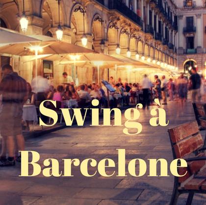 Swing à Barcelone !