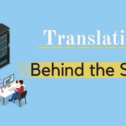 Translation: Behind the Scenes