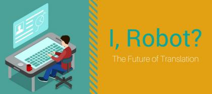 I, Robot? – The Future of Translation